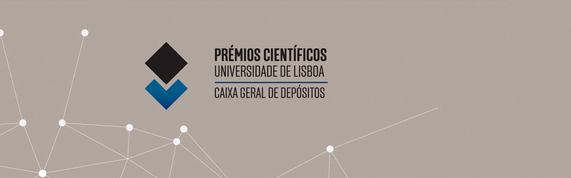 Prémios Científicos Universidade de Lisboa/Caixa Geral de Depósitos | Candidaturas abertas até 10 de julho
