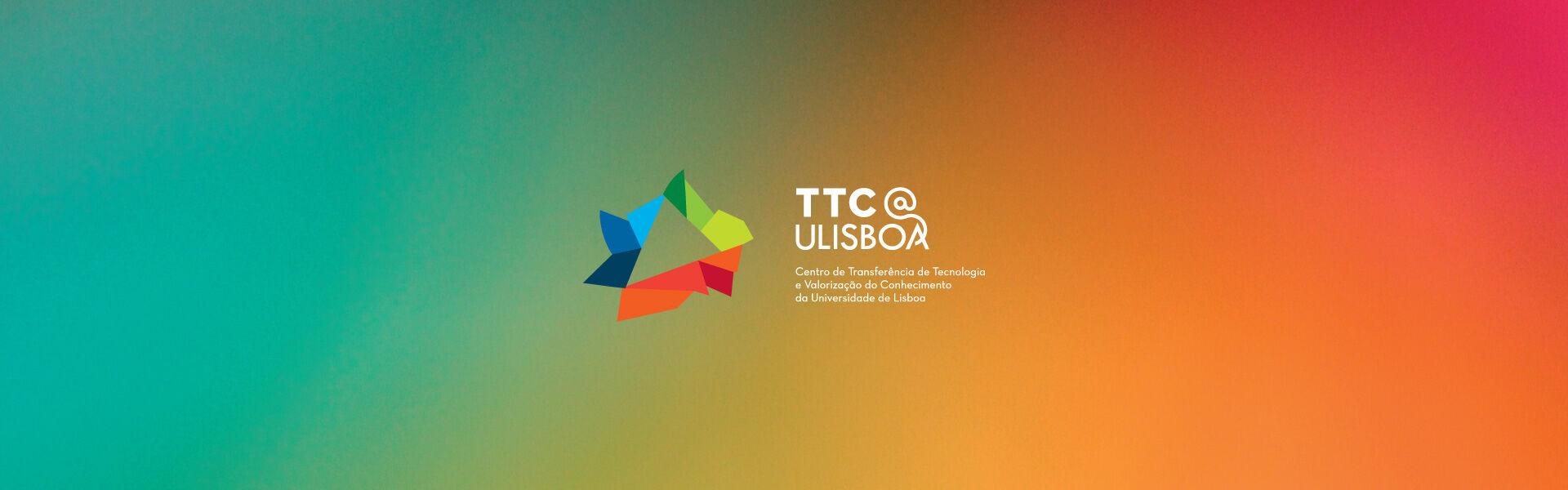 TTC@ULisboa — Centro de Transferência de Tecnologia e Valorização do Conhecimento da Universidade de Lisboa