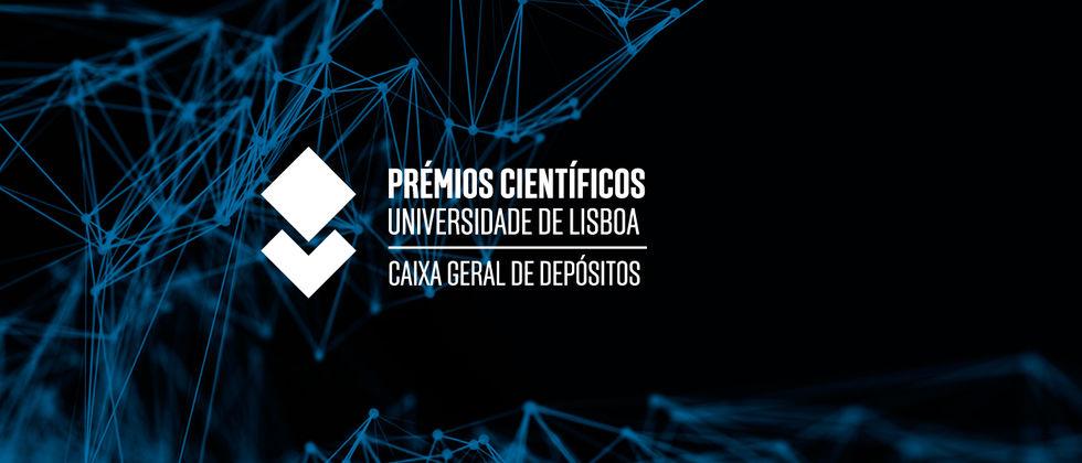 Prémios Científicos Universidade de Lisboa/Caixa Geral de Depósitos | Candidaturas abertas até 13 de março