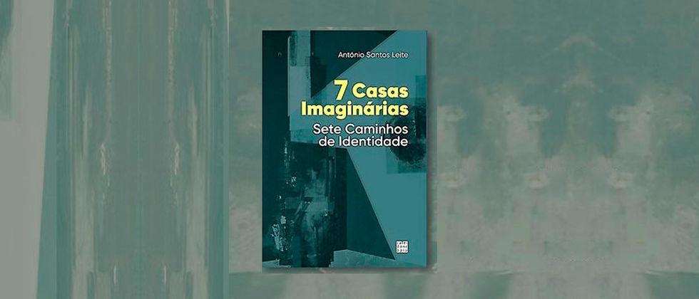 """Lançamento do livro   7 Casas Imaginárias, 7 Caminhos de Identidade"""""""