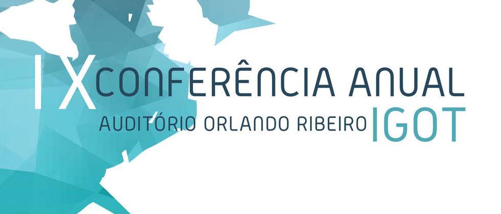 IX Conferência Anual do IGOT | Geografia e Ação: diálogos entre investigação e políticas públicas