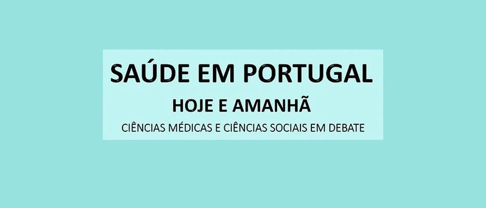 Conferência   Saúde em Portugal - Hoje e Amanhã. Ciências Médicas e Ciências Sociais em Debate