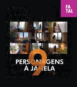 FATAL | 9 Personagens à janela