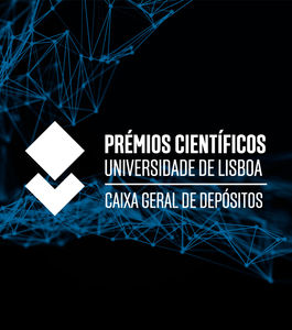 Entrega  dos Prémios Científicos Universidade de Lisboa/Caixa Geral de Depósitos 2018