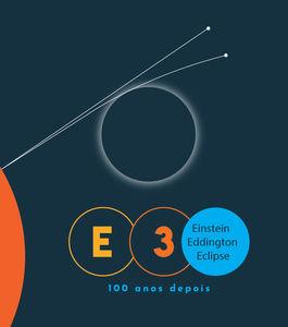 E3 – Einstein, Eddington e o Eclipse