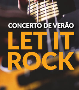 Concerto de Verão | Let it Rock