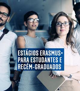 Impulsiona o teu potencial de empregabilidade: Estágios Erasmus+: para estudantes e recém-graduados