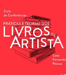 Ciclo de Conferências Práticas e Teorias dos Livros de Artista