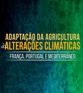 As Adaptações da Agricultura às Mudanças Climáticas: França, Portugal e Mediterrâneo