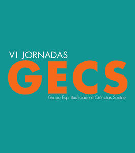 VI Jornadas Grupo Espiritualidade e Ciências Sociais