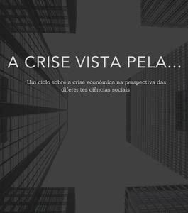 Conferência | A Crise Vista Pela História