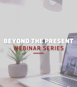 Beyond the Present - Webinar Series