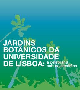 Jardins Botânicos da Universidade de Lisboa: a celebrar a cultura científica