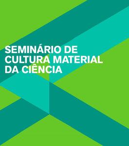 Seminário de cultura material da ciência