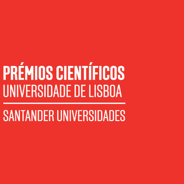 Prémios Científicos ULisboa/Santander Universidades | Candidaturas abertas até 10 de julho