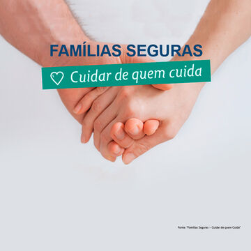 """Famílias Seguras – Cuidar de quem Cuida"""