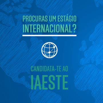 Estágios Internacionais da IAESTE | Candidaturas até 18 de novembro